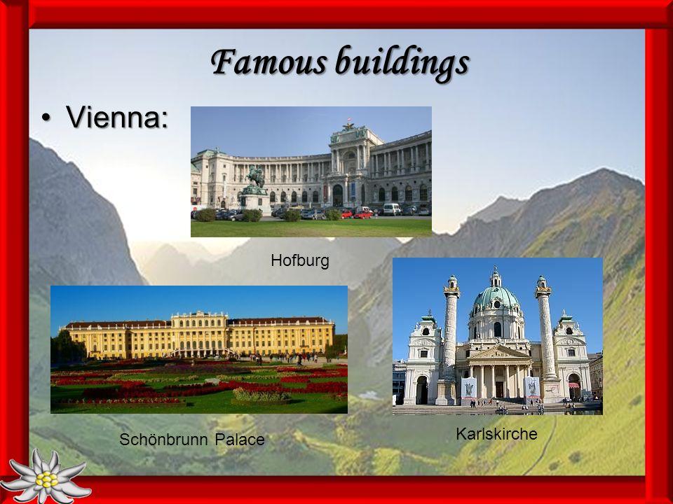 Famous buildings Vienna:Vienna: Hofburg Schönbrunn Palace Karlskirche