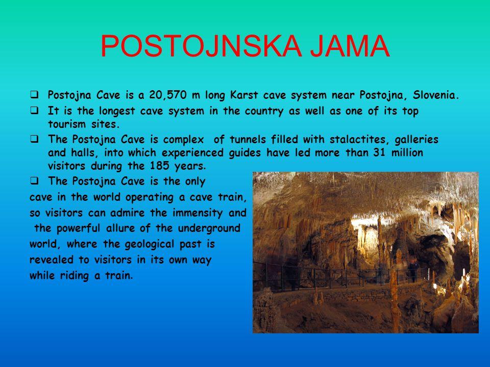 POSTOJNSKA JAMA Postojna Cave is a 20,570 m long Karst cave system near Postojna, Slovenia.