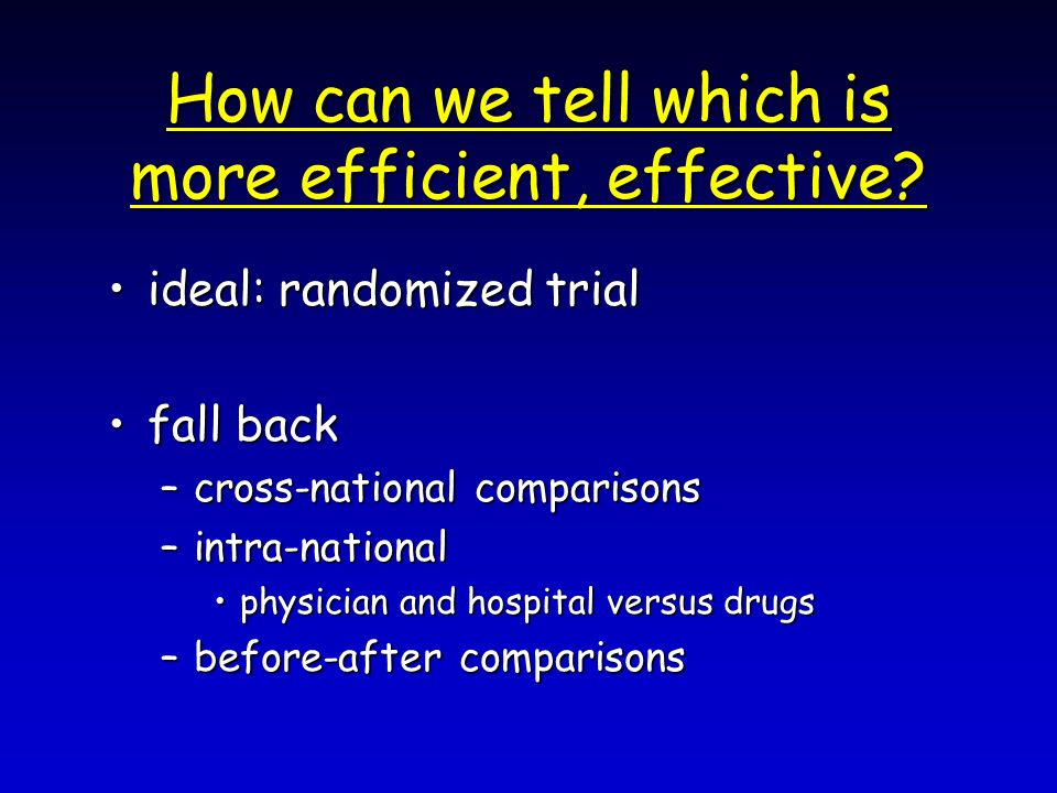 How can we tell which is more efficient, effective.