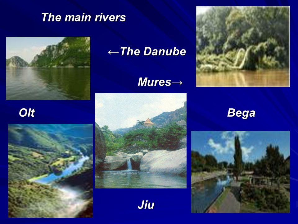 The main rivers The Danube Mures OltBega Jiu