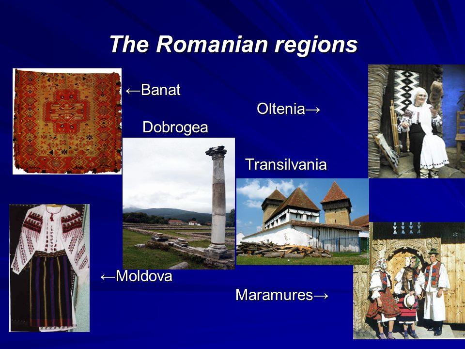 The Romanian regions Banat Banat Oltenia Oltenia Dobrogea Dobrogea Transilvania Transilvania Moldova Moldova Maramures Maramures