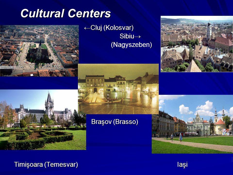 Cultural Centers Cluj (Kolosvar) Sibiu Sibiu () (Nagyszeben) Braşov (Brasso) Braşov (Brasso) Timişoara (Temesvar)Iaşi