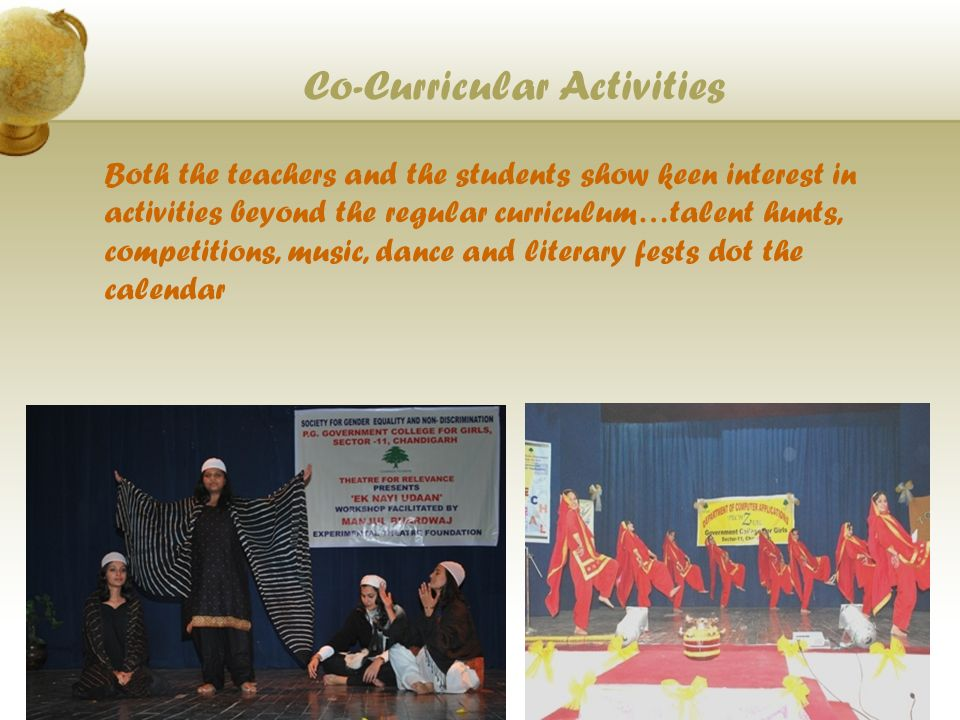 Co-Curricular Activities Both the teachers and the students show keen interest in activities beyond the regular curriculum…talent hunts, competitions, music, dance and literary fests dot the calendar