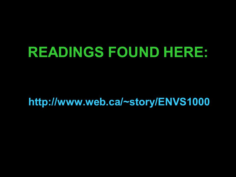 READINGS FOUND HERE: http://www.web.ca/~story/ENVS1000