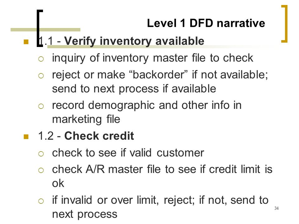 34 Level 1 DFD narrative 1.1 - Verify inventory available inquiry of inventory master file to check reject or make backorder if not available; send to