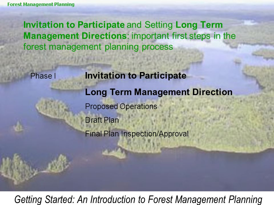 Getting Started: An Introduction to Forest Management Planning Invitation to Participate and Setting Long Term Management Directions: important first