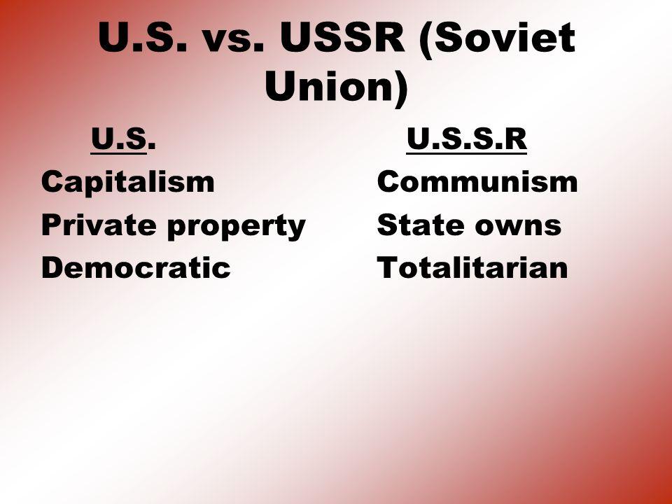 U.S.vs. USSR (Soviet Union) U.S.