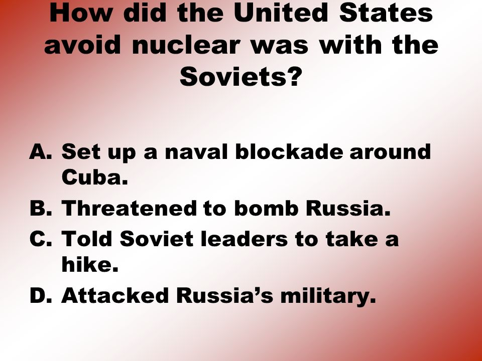 Where did the Soviet Union build their missile sites? A. Russia B. England C. United States D. Cuba