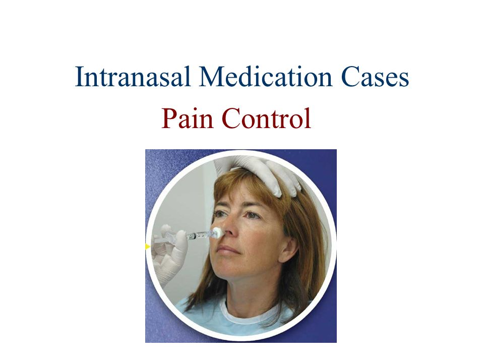 Intranasal Medication Cases Pain Control