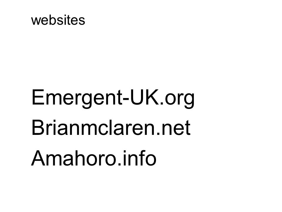 websites Emergent-UK.org Brianmclaren.net Amahoro.info