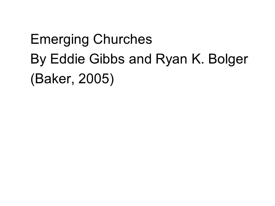 Emerging Churches By Eddie Gibbs and Ryan K. Bolger (Baker, 2005)