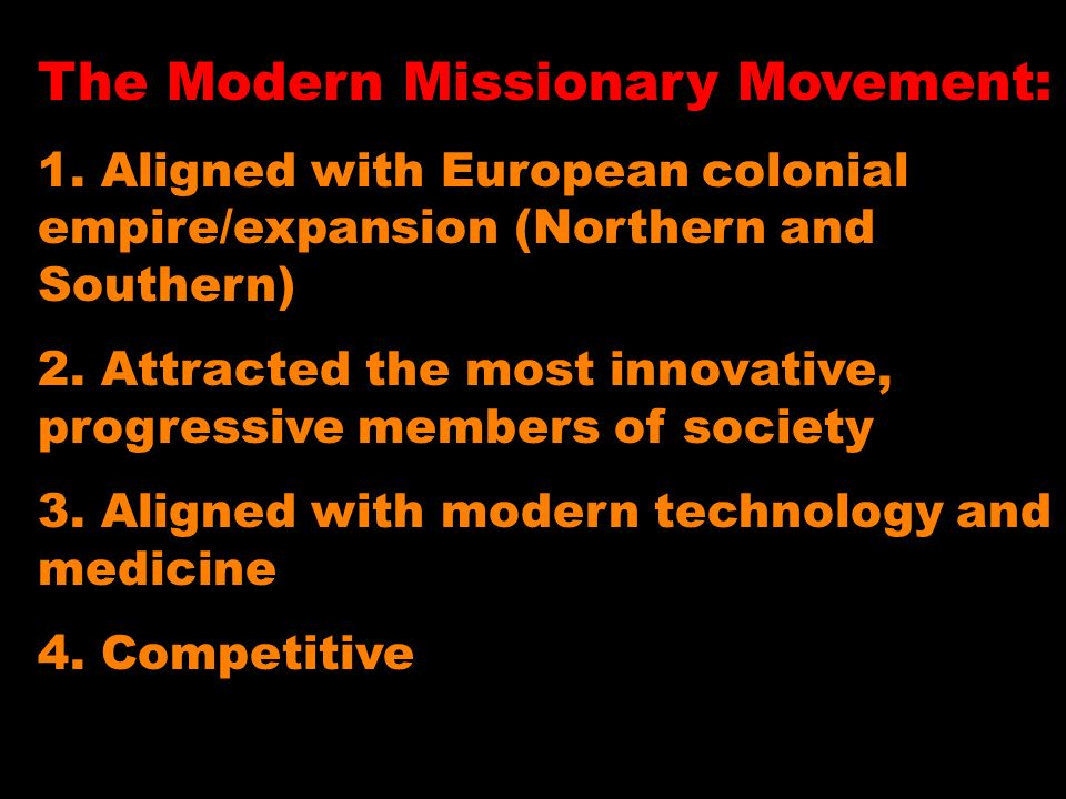 The Modern Missionary Movement: 1.