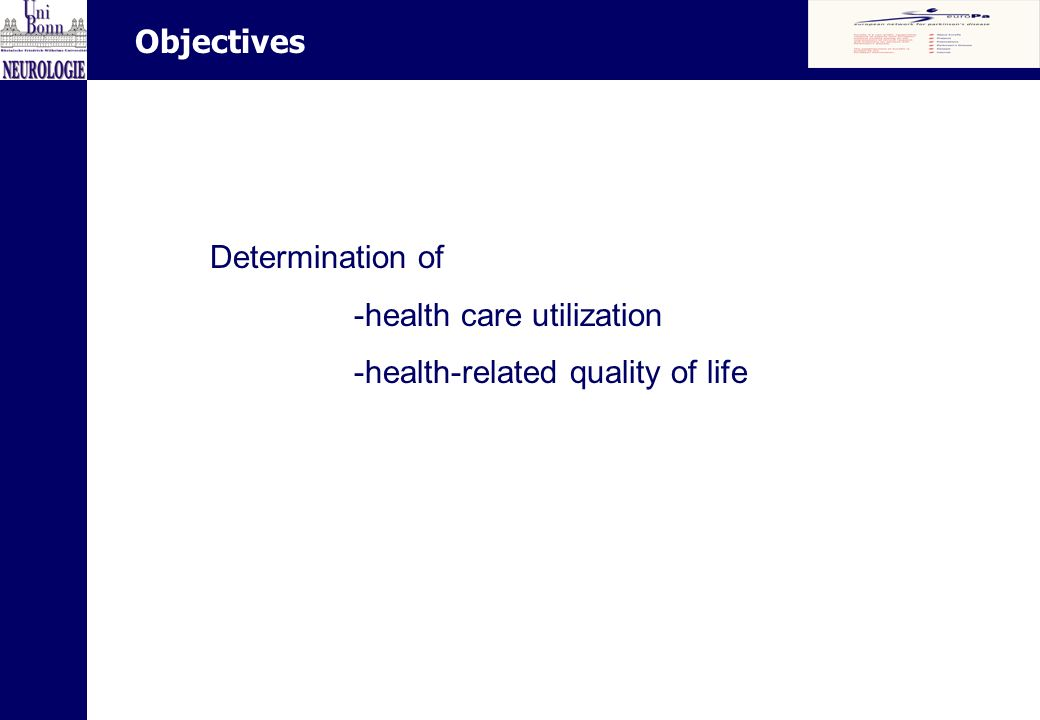 Determination of -health care utilization -health-related quality of life Objectives