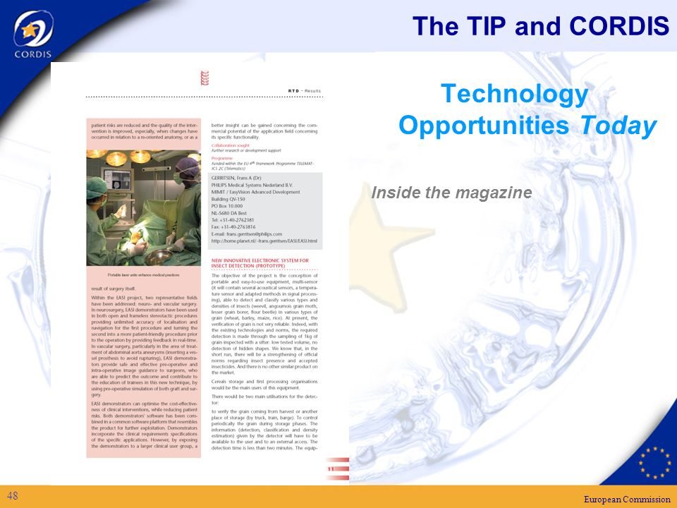 European Commission 48 The TIP and CORDIS Technology Opportunities Today Inside the magazine
