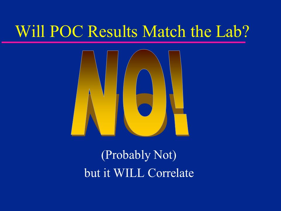 Will POC Results Match the Lab? (Probably Not) but it WILL Correlate