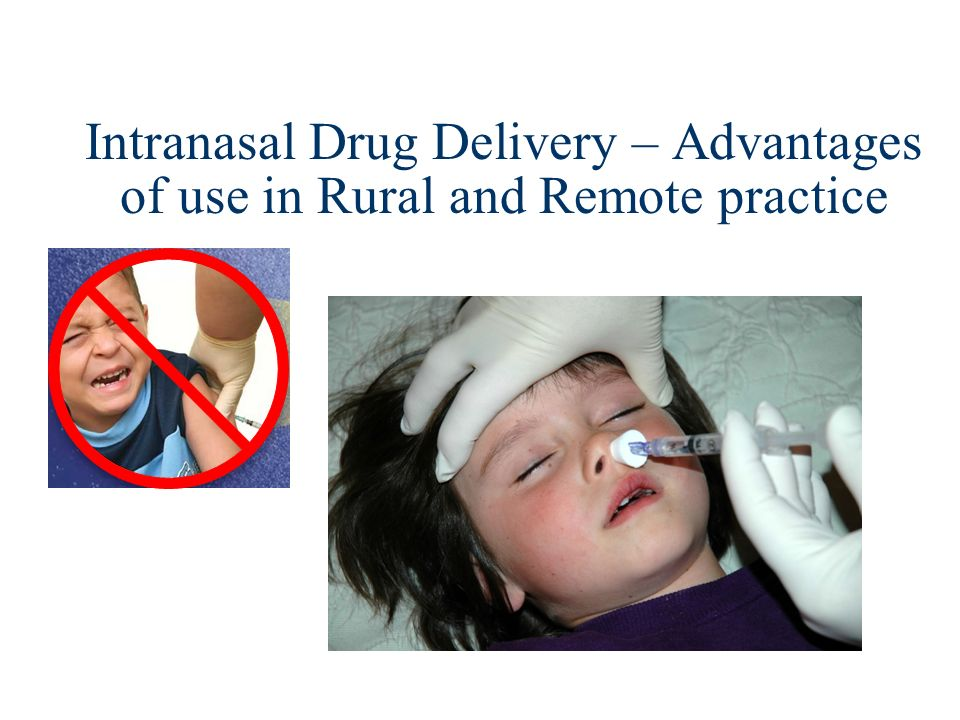 Intranasal medications summary Another tool for drug delivery to supplement standard IV, IM, PO–very useful when appropriate Supported by extensive literature Inexpensive Speeds up care in many situations Safe