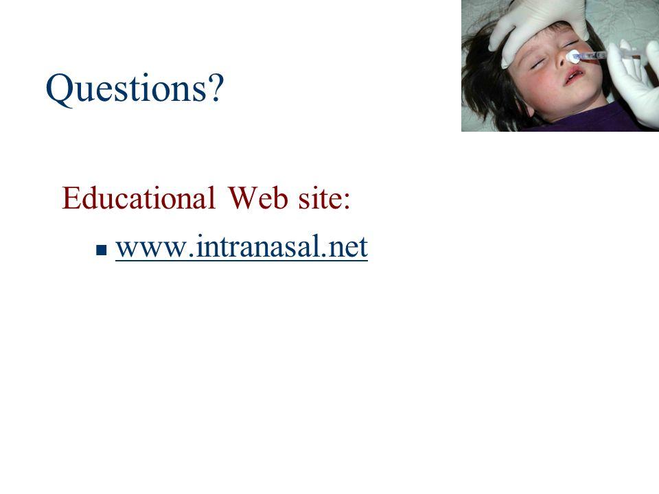 Questions? Educational Web site: www.intranasal.net
