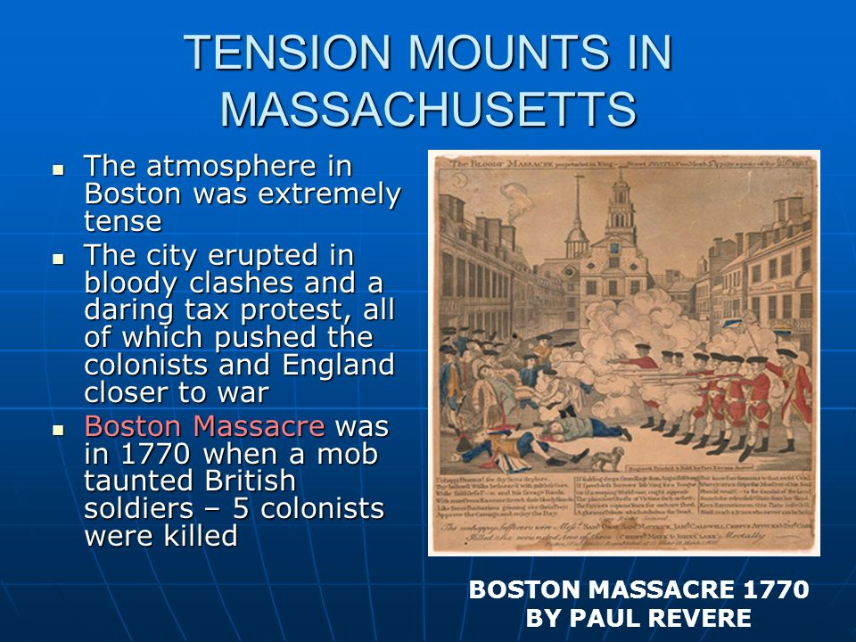 TENSION MOUNTS IN MASSACHUSETTS The atmosphere in Boston was extremely tense The atmosphere in Boston was extremely tense The city erupted in bloody c