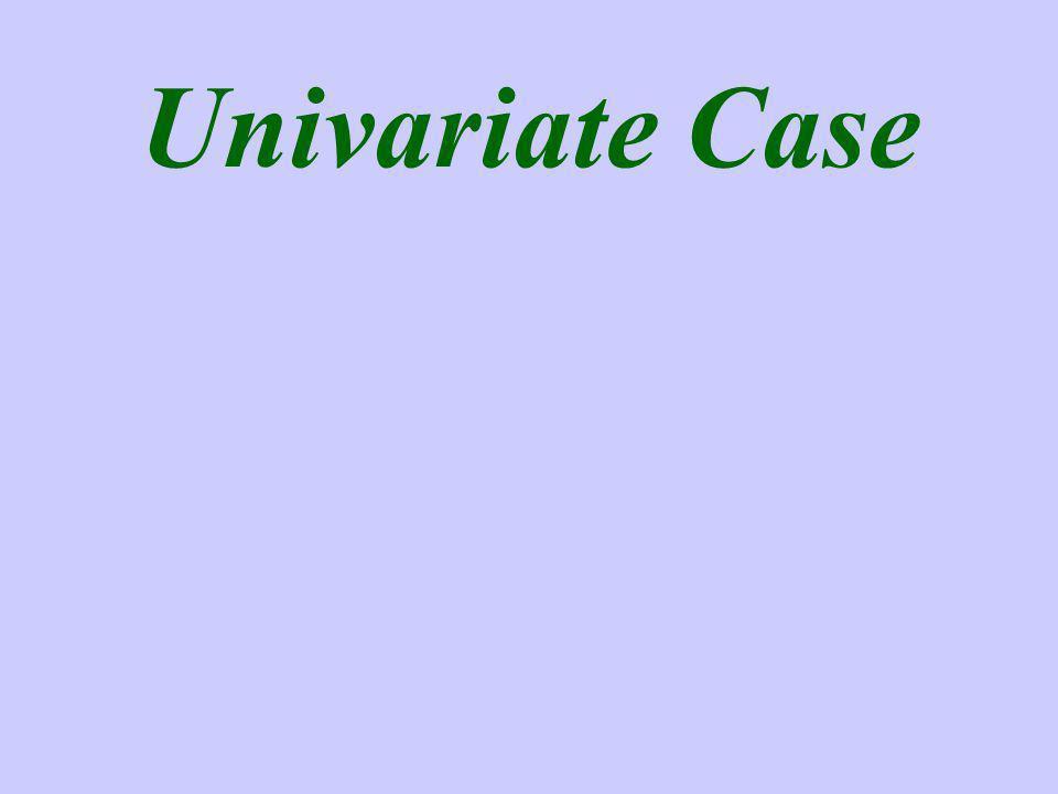 Univariate Case