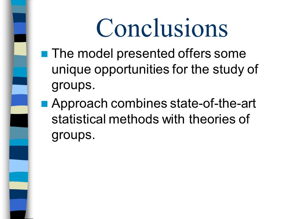 Conclusions The model presented offers some unique opportunities for the study of groups. Approach combines state-of-the-art statistical methods with
