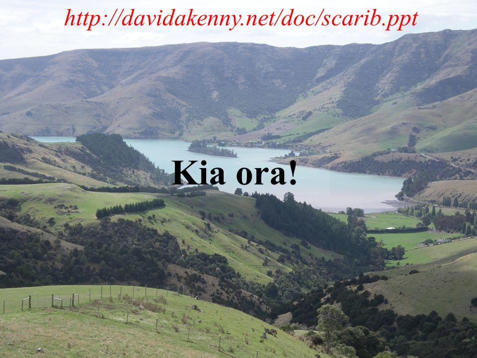 Kia ora! http://davidakenny.net/doc/scarib.ppt