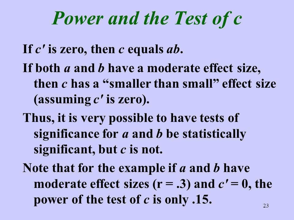 23 Power and the Test of c If c is zero, then c equals ab.