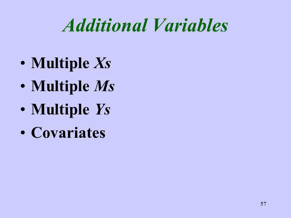 57 Additional Variables Multiple Xs Multiple Ms Multiple Ys Covariates 57
