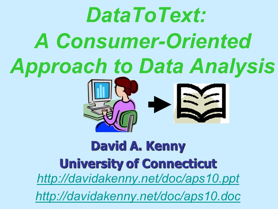 DataToText: A Consumer-Oriented Approach to Data Analysis David A.