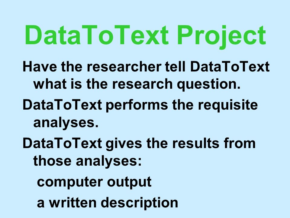 DataToText Project Have the researcher tell DataToText what is the research question.