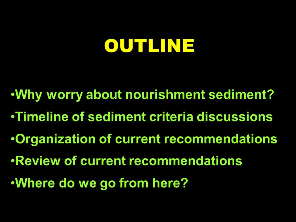 OUTLINE Why worry about nourishment sediment.