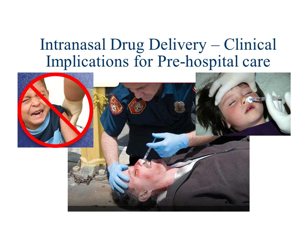 Lecture outline Why use intranasal medications.