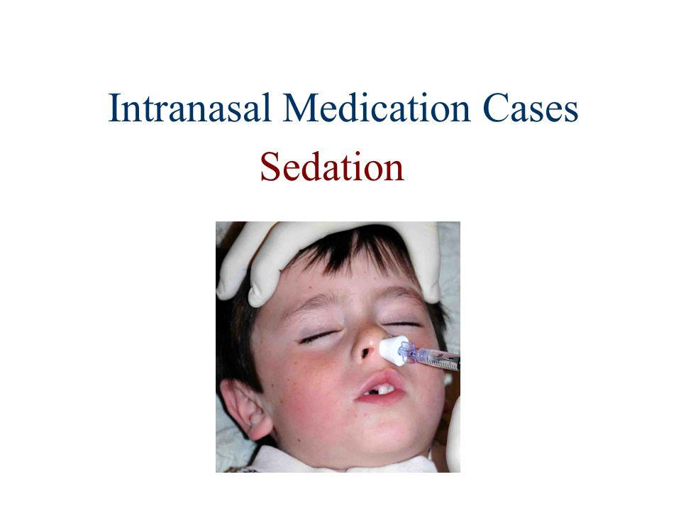 Intranasal Medication Cases Sedation