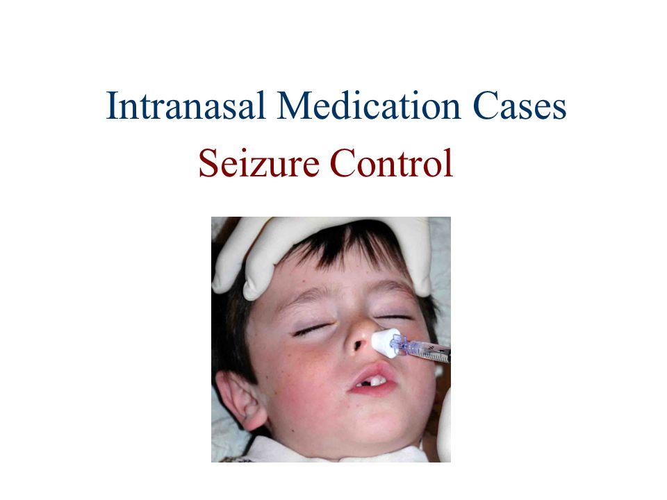 Intranasal Medication Cases Seizure Control