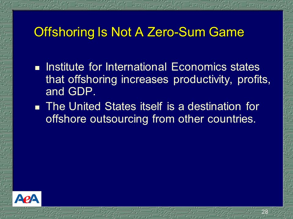 28 Offshoring Is Not A Zero-Sum Game n Institute for International Economics states that offshoring increases productivity, profits, and GDP.