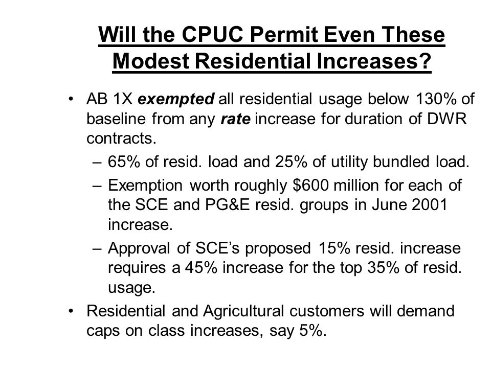 Will the CPUC Permit Even These Modest Residential Increases? AB 1X exempted all residential usage below 130% of baseline from any rate increase for d