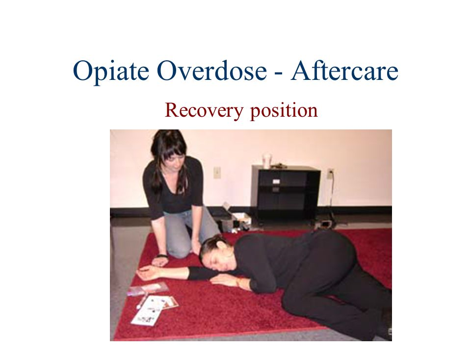 Opiate Overdose - Aftercare Recovery position