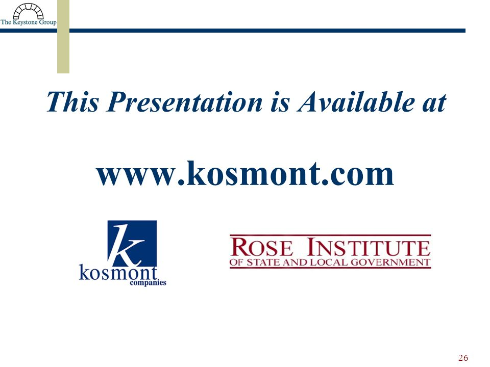 26 This Presentation is Available at www.kosmont.com