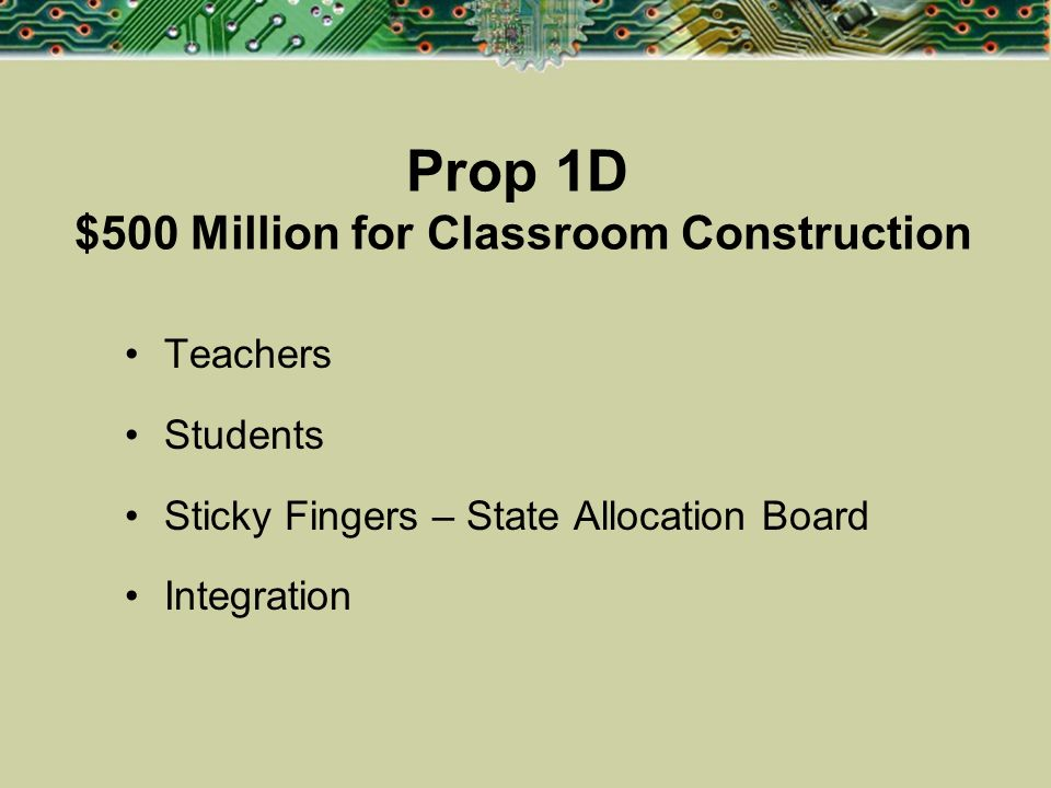 Prop 1D $500 Million for Classroom Construction Teachers Students Sticky Fingers – State Allocation Board Integration