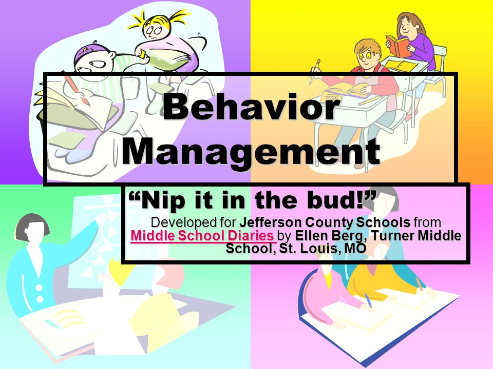 Behavior Behavior is a symptom of other issues.