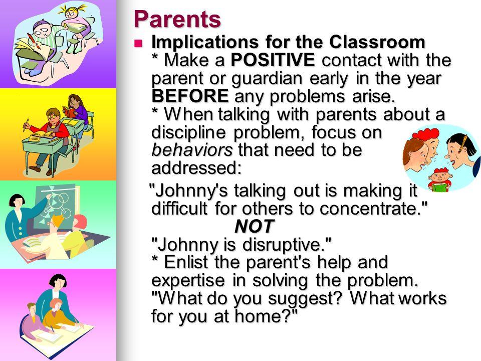 Parents Parents can be allies Parents can be allies or enemies * Despite children's protestations to the or enemies * Despite children's protestations