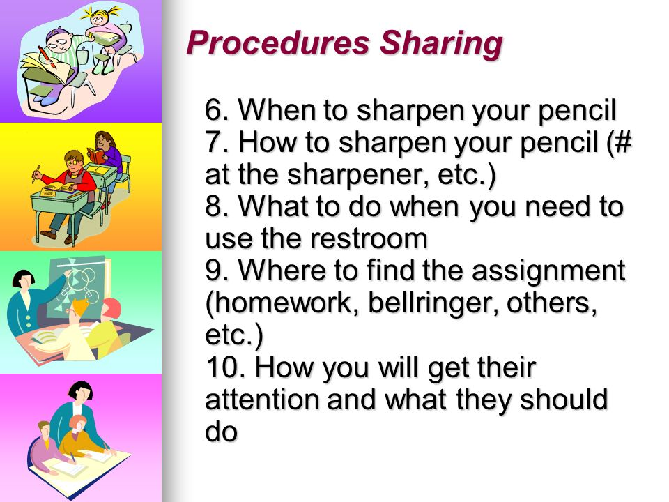 Procedures Sharing 1. What to do when coming to class 2. How to enter the classroom 3. What to do when the fire alarm sounds 4. What to do when you fi