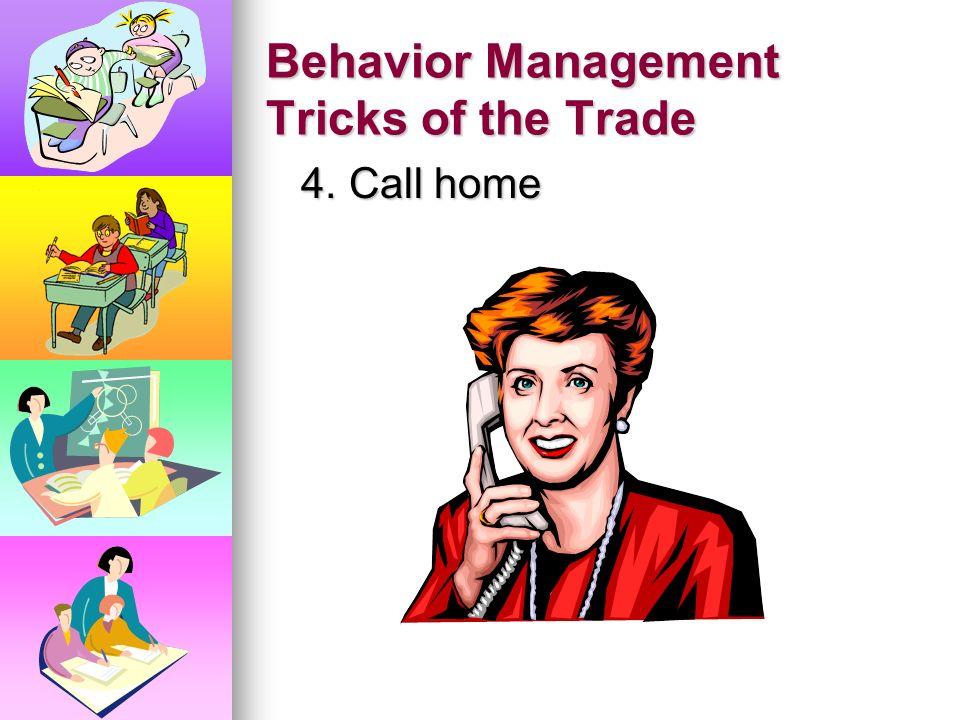 Behavior Management Tricks of the Trade 3. Teacher proximity 3. Teacher proximity