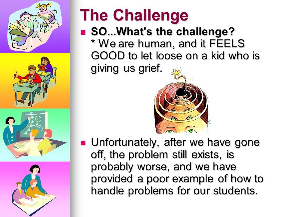 Techniques that Backfire Throwing a temper tantrum Throwing a temper tantrum Mimicking the student Mimicking the student Making comparisons with sibli
