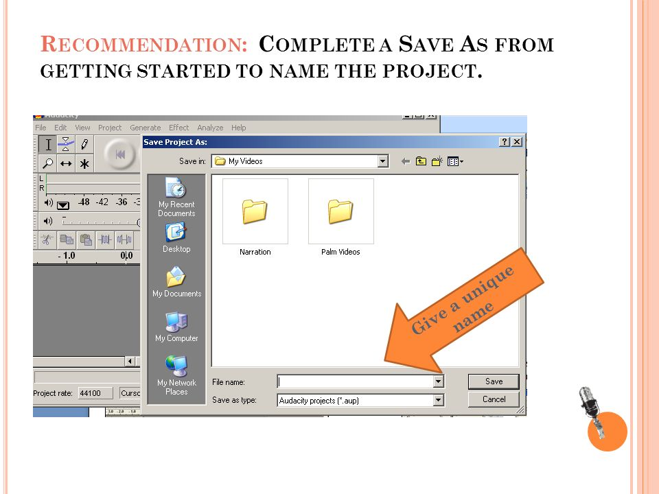 R ECOMMENDATION : C OMPLETE A S AVE A S FROM GETTING STARTED TO NAME THE PROJECT.