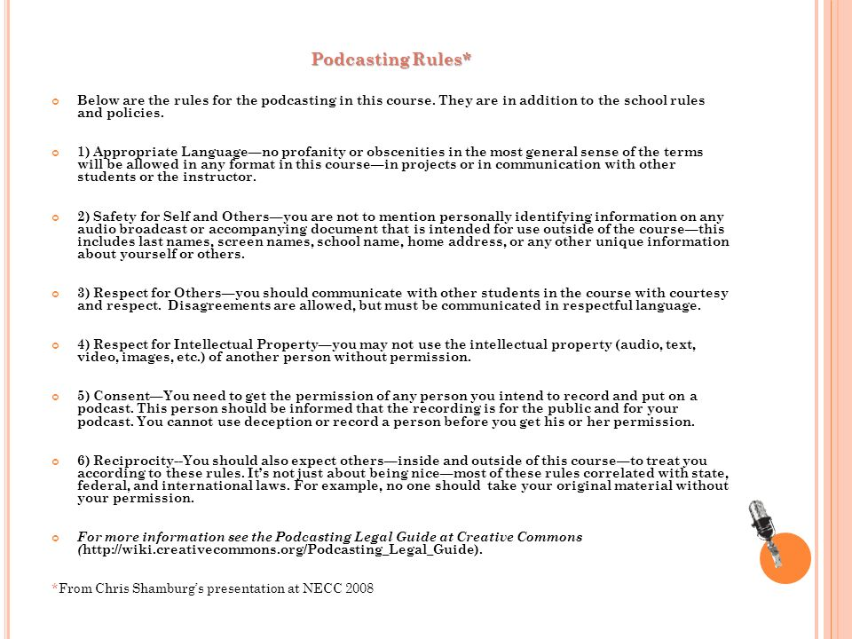 Podcasting Rules* Below are the rules for the podcasting in this course.
