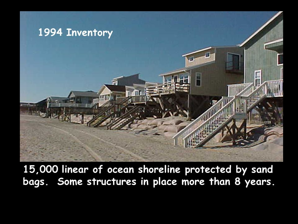 15,000 linear of ocean shoreline protected by sand bags.