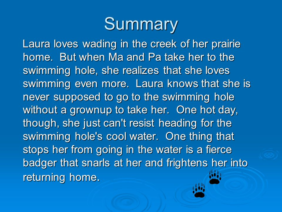 Summary Laura loves wading in the creek of her prairie home.