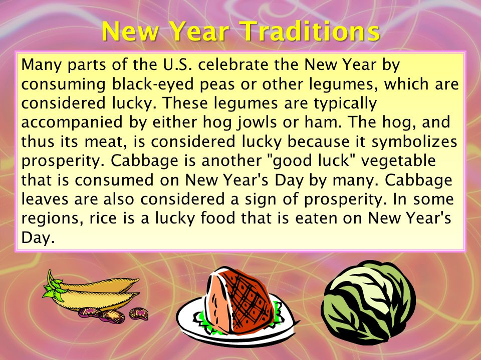New Year Traditions Many parts of the U.S.