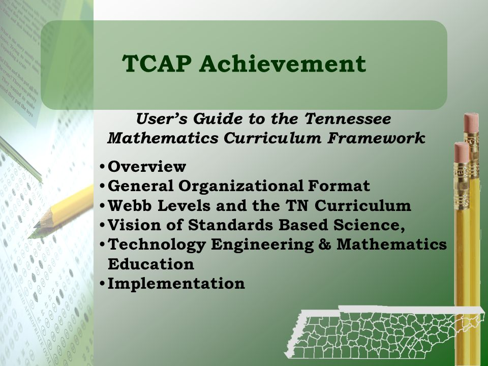 TCAP Achievement Overview General Organizational Format Webb Levels and the TN Curriculum Vision of Standards Based Science, Technology Engineering &