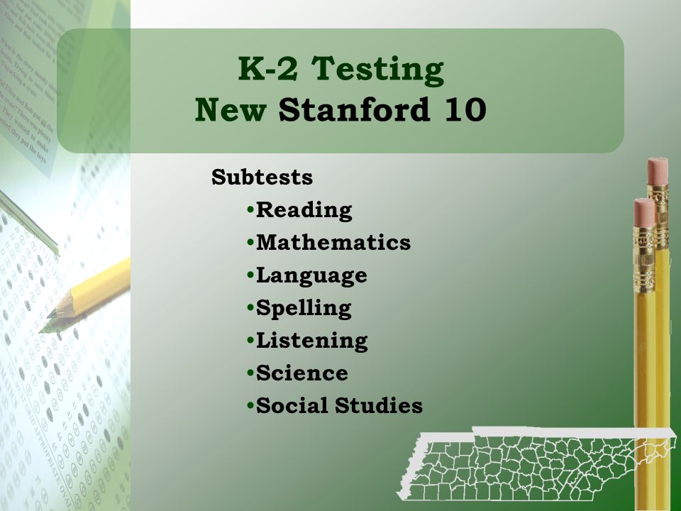 Subtests Reading Mathematics Language Spelling Listening Science Social Studies K-2 Testing New Stanford 10